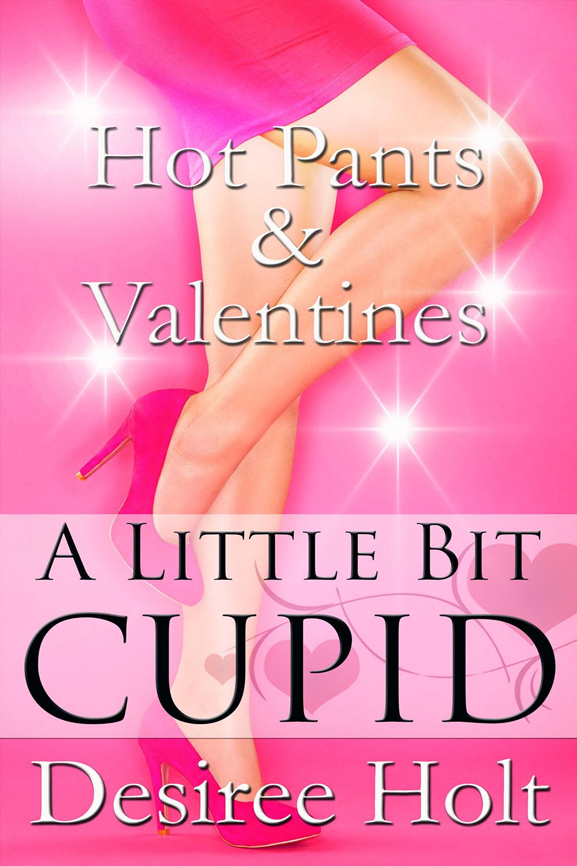 Hot Pants & Valentines